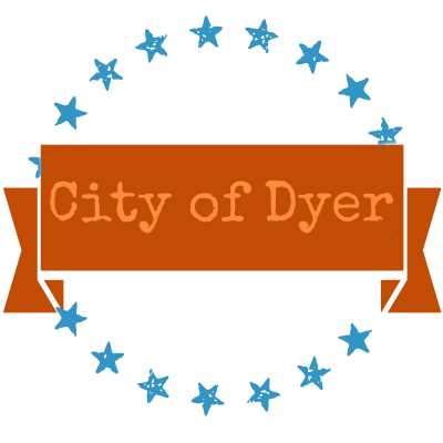 City of Dyer - A Place to Call Home...